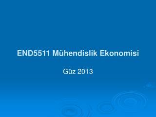 END5511 Mühendislik Ekonomisi