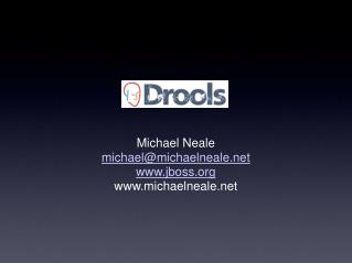 Michael Neale michael@michaelneale jboss michaelneale