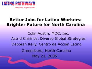 Better Jobs for Latino Workers: Brighter Future for North Carolina