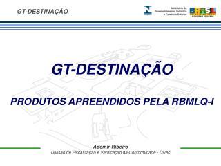 Ademir Ribeiro Divisão de Fiscalização e Verificação da Conformidade - Divec