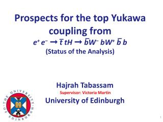 Hajrah Tabassam    Supervisor: Victoria Martin University of Edinburgh