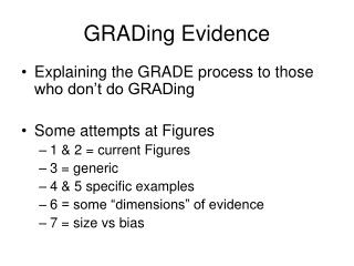 GRADing Evidence