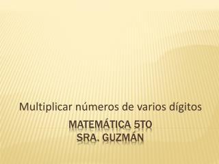 MatemÁtica  5to sra. GuzmÁn