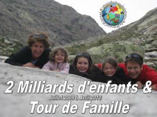 2 Milliards d'enfants & Tour de Famille