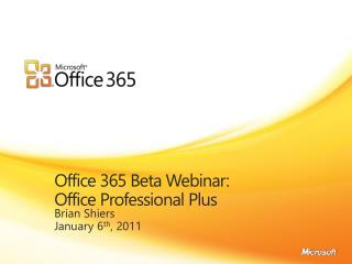 Office 365 Beta Webinar: Office Professional Plus