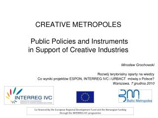 CREATIVE METROPOLES Public Policies and Instruments  in Support  of  Creative Industries