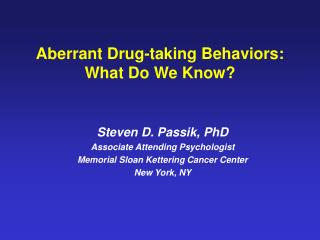 Aberrant Drug-taking Behaviors: What Do We Know