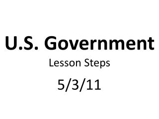 U.S. Government Lesson Steps