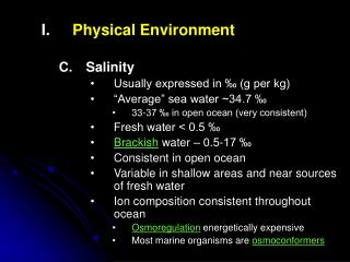 """Physical Environment Salinity Usually expressed in ‰ (g per kg) """"Average"""" sea water ~34.7 ‰"""