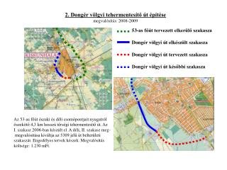 2. Dongér völgyi tehermentesítő út építése megvalósítás: 2008-2009