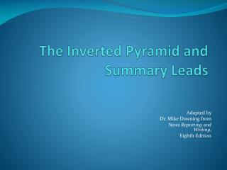 The Inverted Pyramid and Summary Leads