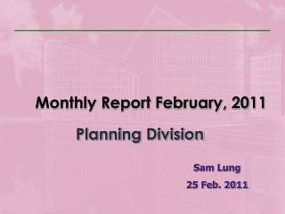 Monthly Report February, 2011