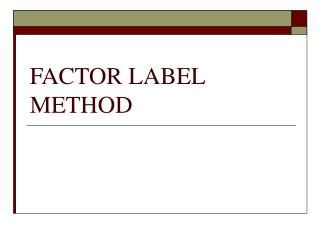 FACTOR LABEL METHOD
