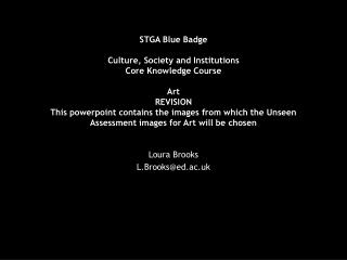 STGA Blue Badge   Culture, Society and Institutions  Core Knowledge Course  Art REVISION This powerpoint contains the im