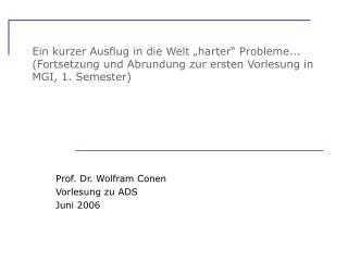 Prof. Dr. Wolfram Conen Vorlesung zu ADS Juni 2006
