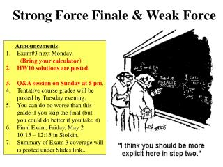 Strong Force Finale & Weak Force