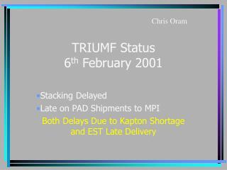 TRIUMF Status   6 th  February 2001