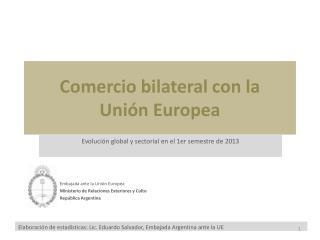 Comercio bilateral con la  Unión Europea