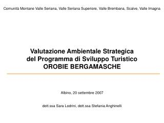 Valutazione Ambientale Strategica  del Programma di Sviluppo Turistico OROBIE BERGAMASCHE