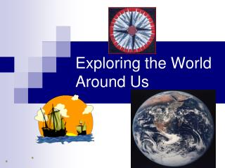 Exploring the World Around Us