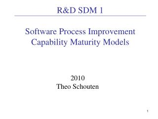 RD SDM 1  Software Process Improvement Capability Maturity Models