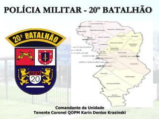 POLÍCIA MILITAR - 20º BATALHÃO