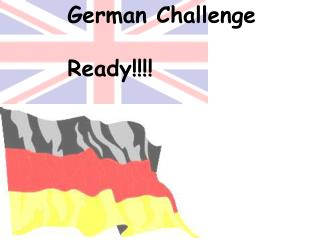 German Challenge Ready!!!!