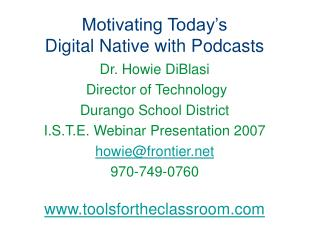 Motivating Today's  Digital Native with Podcasts