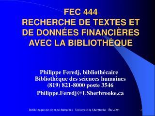 FEC 444 RECHERCHE DE TEXTES ET DE DONNÉES FINANCIÈRES  AVEC LA BIBLIOTHÈQUE