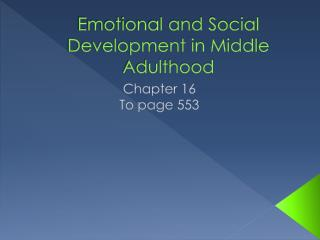 Emotional and Social Development in Middle Adulthood