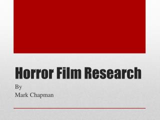 Horror Film Research