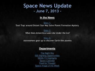 Space News Update - June 7, 2013 -