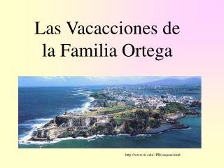 Las Vacacciones de                          la Familia Ortega
