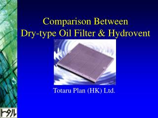 Comparison Between  Dry-type Oil Filter  Hydrovent
