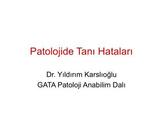 Patolojide Tan? Hatalar?