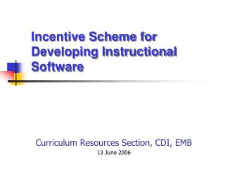 Incentive Scheme for Developing Instructional Software