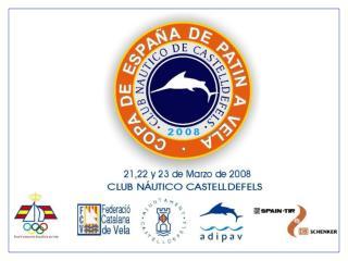 ANIMATE A PARTICIPAR Los días 21,22 y 23 de Marzo se celebra en el  CLUB NAUTICO CASTELLDEFELS