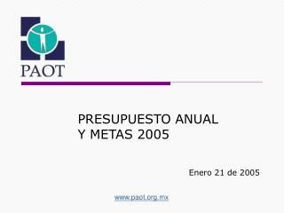 PRESUPUESTO ANUAL Y METAS 2005