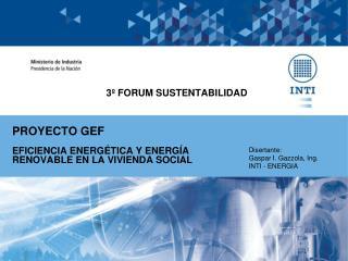 PROYECTO GEF EFICIENCIA ENERGÉTICA Y ENERGÍA RENOVABLE EN LA VIVIENDA SOCIAL