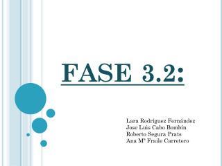 FASE 3.2 :