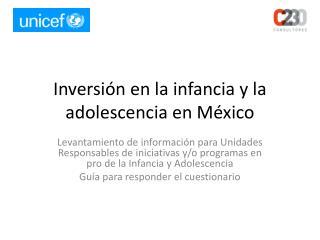 Inversi�n en la infancia y la adolescencia en M�xico