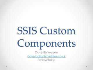 SSIS Custom Components