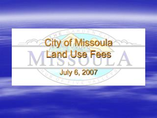 City of Missoula  Land Use Fees