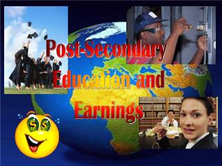 Post-Secondary  Education and Earnings