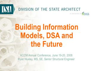 Building Information Models, DSA and   the Future