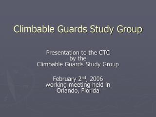 Climbable Guards Study Group