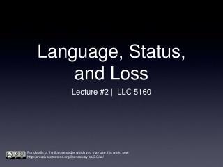 Language, Status, and Loss