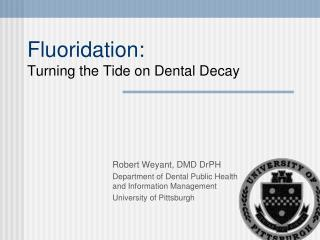 Fluoridation:   Turning the Tide on Dental Decay