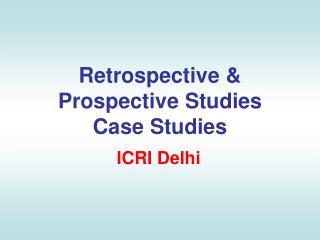 Retrospective & Prospective Studies Case Studies