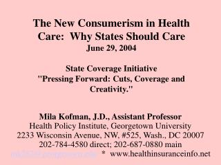 Mila Kofman, J.D., Assistant Professor Health Policy Institute, Georgetown University